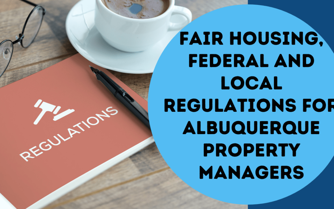 Fair Housing, Federal and Local Regulations for Albuquerque Property Managers