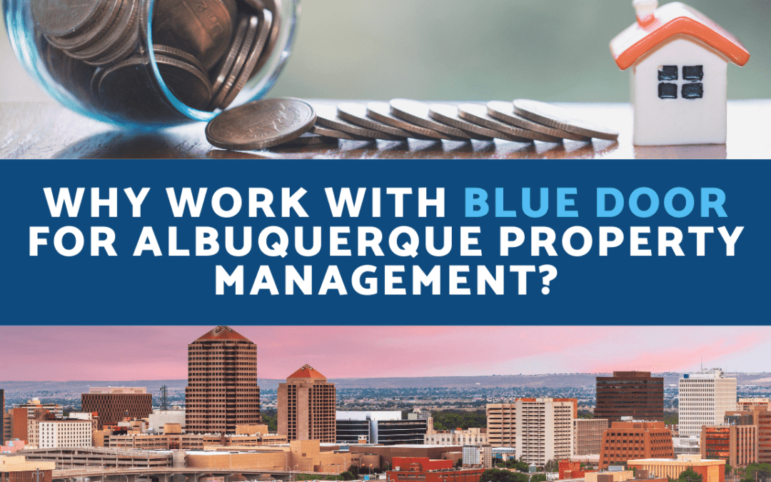 Why Work with Blue Door for Albuquerque Property Management?