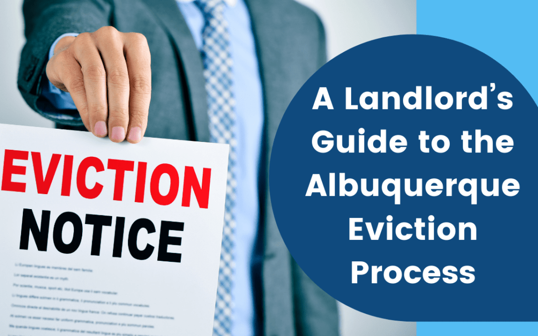 A Landlord's Guide to the Albuquerque Eviction Process