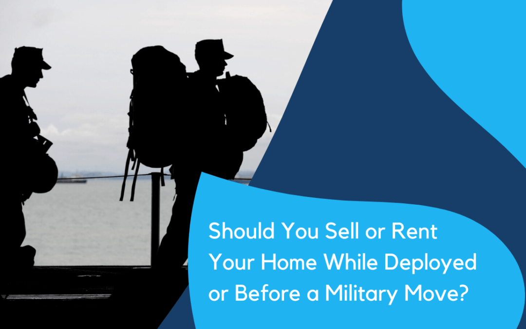 Should You Sell or Rent Your Albuquerque Home While Deployed or Before a Military Move?