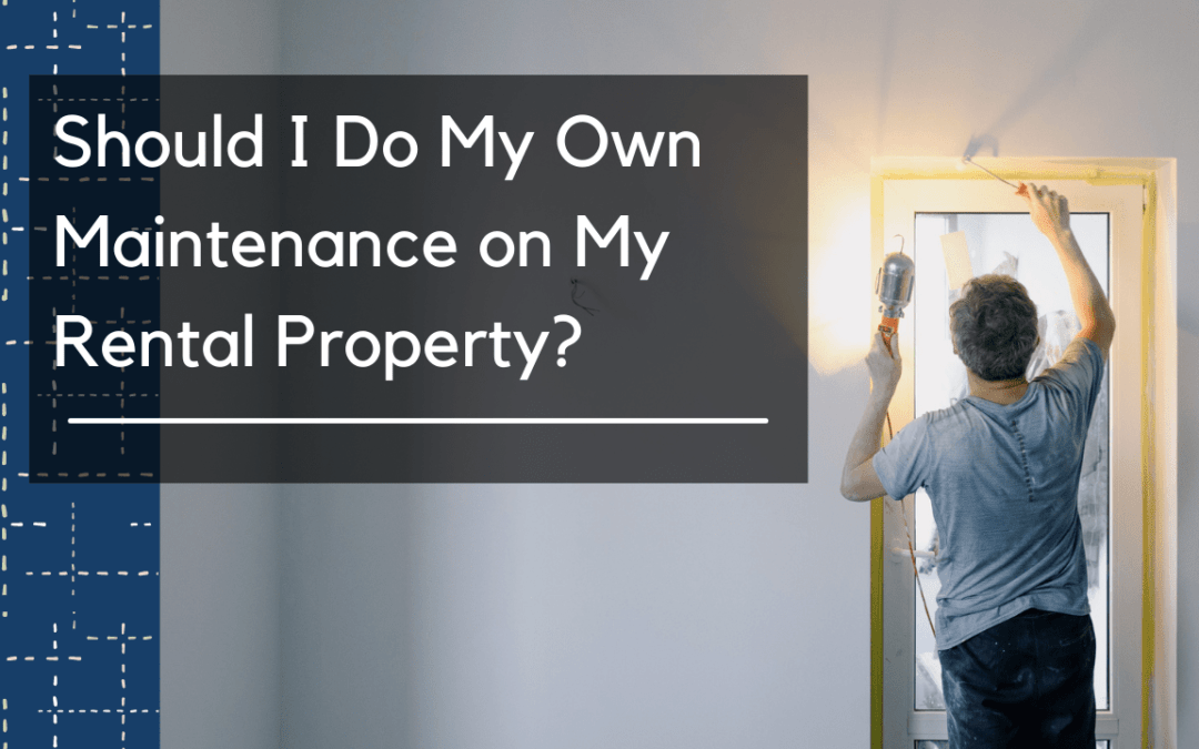 Should I Do My Own Maintenance on My Albuquerque Rental Property? - Banner